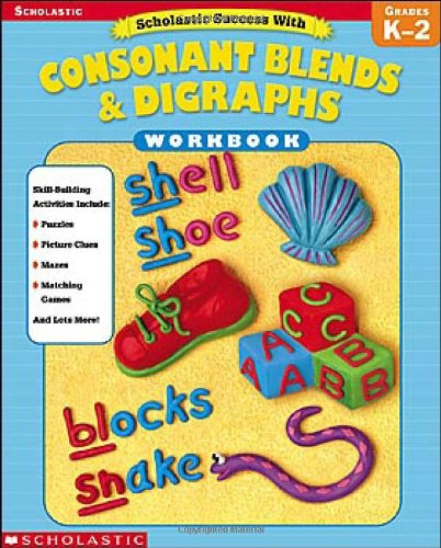 9780439553926: Scholastic Success With: Consonant Blends & Digraphs Workbook