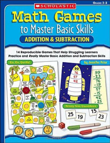 9780439554152: Addition & Subtraction, Grades 2-3: 14 Reproducible Games That Help Struggling Learners Practice and Really Master Basic Addition and Subtraction Skil (Math Games to Master Basic Skills)