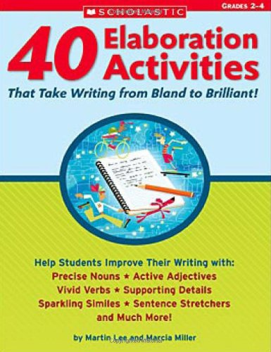 40 Elaboration Activities That Take Writing From: Martin Lee, Marcia