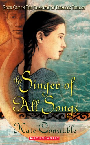 9780439554794: The Chanters of Tremaris #1: Singer of All Songs: Book One In The Chanters Of Tremaris Trilogy