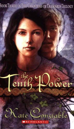 The Tenth Power (Book 3 in the Chanters of Tremaris Trilogy): Constable, Kate