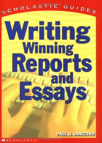 9780439554954: Scholastic Guide: Writing Winning Reports And Essays