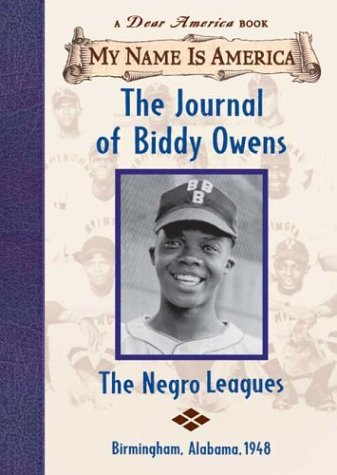 9780439554992: The Journal of Biddy Owens: The Negro leagues (My Name is America)