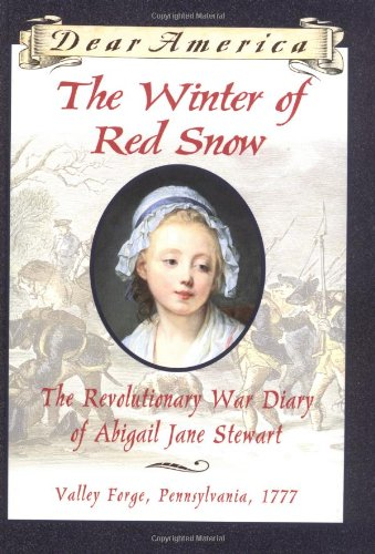9780439555074: The Winter of Red Snow: The Revolutionary War Diary of Abigail Jane Stewart (Dear America)