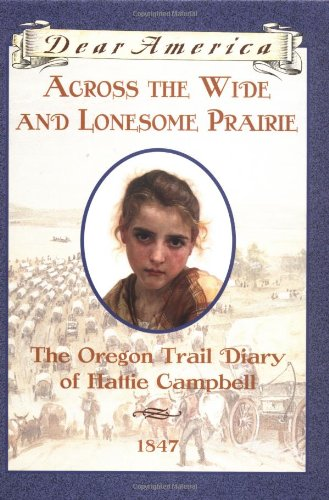 9780439555081: Across the Wide and Lonesome Prairie, The Oregon Trail Diary of Hattie Campbell (Dear America)