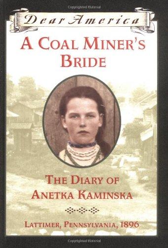 9780439555104: A Coal Miner's Bride: the Diary of Anetka Kaminska, Latimer, Pennsylvania 1896 (Dear America Series)