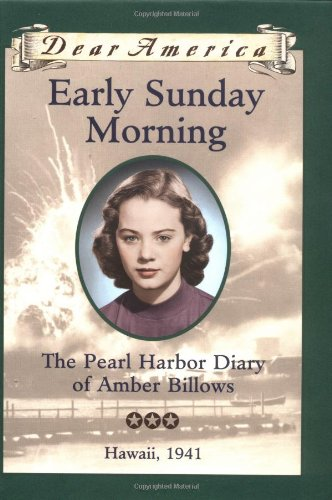 9780439555135: Early Sunday Morning: The Pearl Harbor Diary of Amber Billows, Hawaii 1941 (Dear America Series)