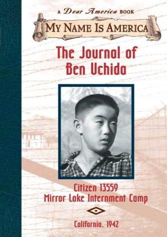 9780439555302: The Journal of Ben Uchida: Citizen 13559 Mirror Lake Internment Camp (My Name is America)