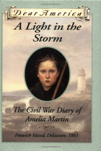 9780439555357: A Light in the Storm: The Civil War Diary of Amelia Martin (Dear America)