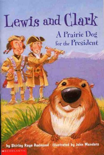 9780439555661: Lewis and Clark A Prairie Dog for the President