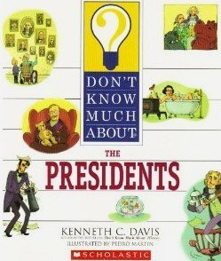 9780439555845: Don't Know Much About the Presidents