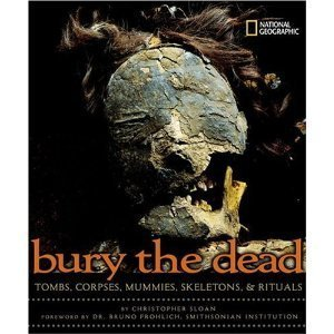 9780439555852: Bury The Dead Tombs, Corpses, Mummies, Skeletons & Ritual.