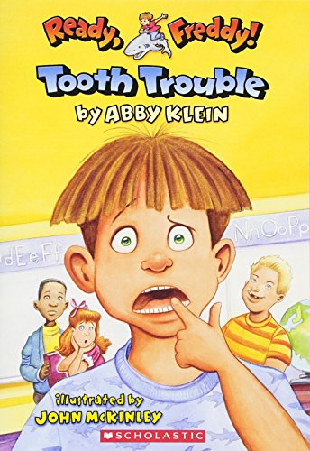 Tooth Trouble (Ready, Freddy #1): Abby Klein