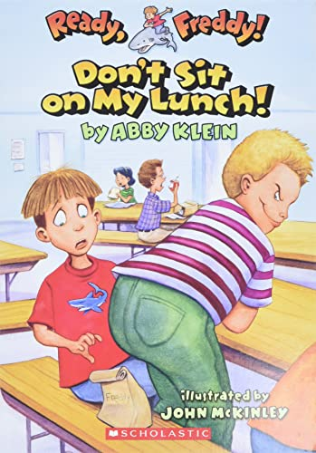 Ready, Freddy! #4: Don't Sit On My Lunch: Don't Sit On My Lunch! (0439556023) by Abby Klein