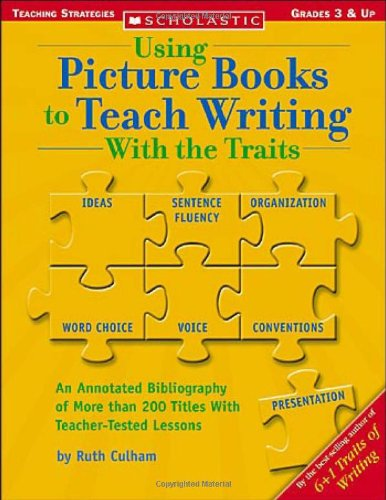 9780439556873: Using Picture Books To Teach Writing With The Traits (Scholastic Teaching Strategies, Grades 3 and Up)