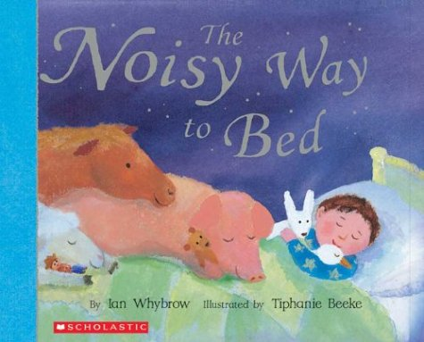9780439556897: The Noisy Way to Bed