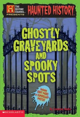9780439557054: Haunted History: Ghostly Graveyards and Spooky Spots