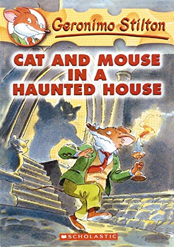 Cat and Mouse in a Haunted House: Stilton, Geronimo