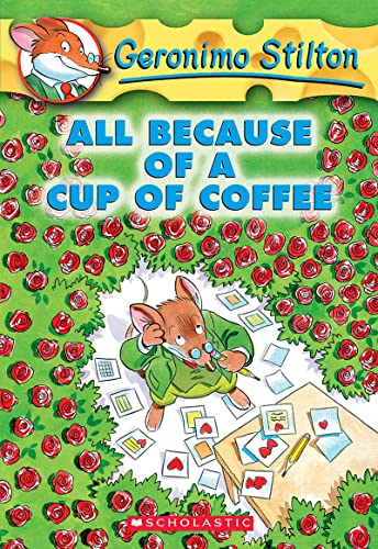9780439559720: All Because of a Cup of Coffee (Geronimo Stilton)