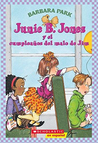 9780439560283: Junie B. Jones y el cumpleanos del malo de Jim (Spanish Edition)