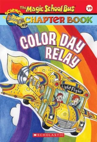 9780439560511: Color Day Relay (The Magic School Bus Chapter Book, No. 19)