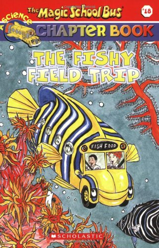 9780439560528: The Fishy Field Trip (The Magic School Bus Chapter Book, No. 18)