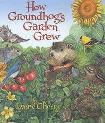 9780439560658: How Groundhog's Garden Grew