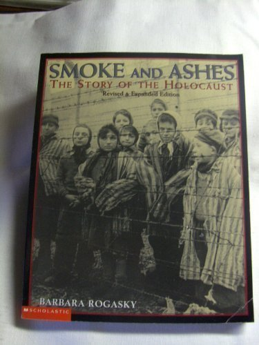 9780439561211: Smoke and Ashes: The Story of the Holocaust (Revised and Expanded Edition)