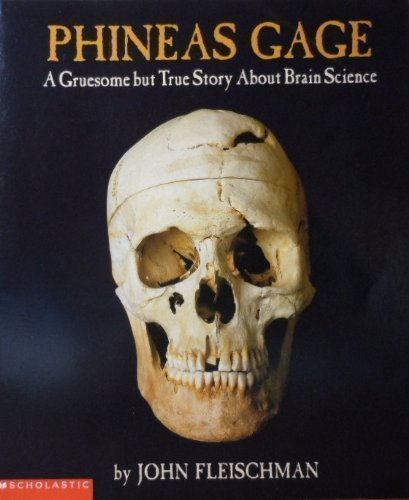 9780439562416: Phineas Gage: a Gruesome But True Story About Brain Science