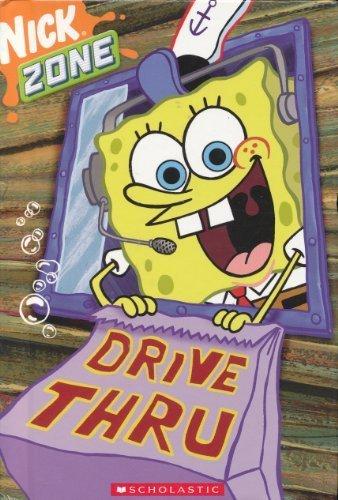 Drive Thru (SpongeBob Squarepants) (Nick Zone): Erica David; Illustrator-Robert Dress