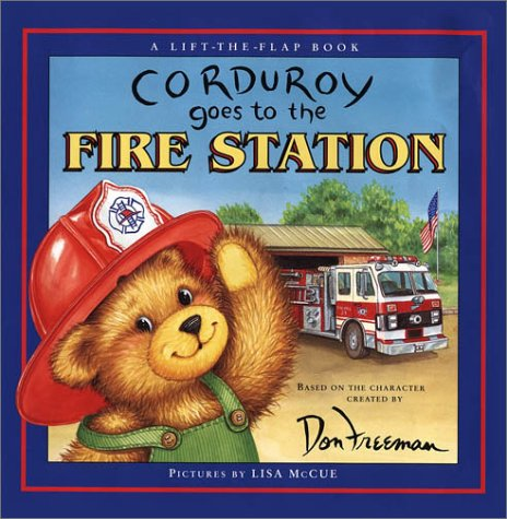 Corduroy Goes to the Fire Station: Don Freeman, B.