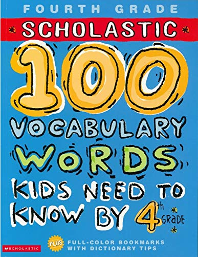 100 Vocabulary Words Kids Need to Know by 4th Grade: Kama Einhorn/ Laura Huliska-Beith