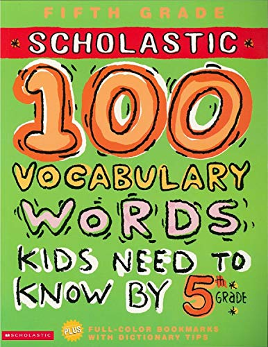 100 Vocabulary Words Kids Need to Know by 5th Grade (100 Words Workbook): Kama Einhorn; Jackie ...