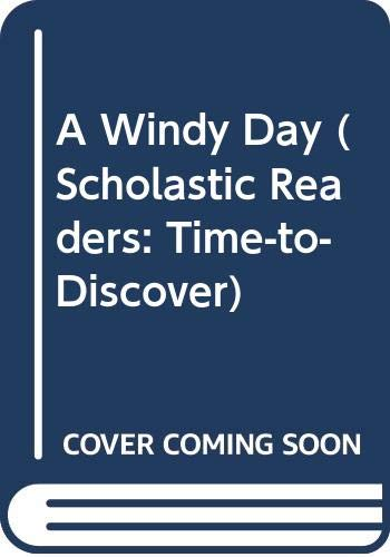9780439566964: A Windy Day (Scholastic Readers: Time-to-Discover)