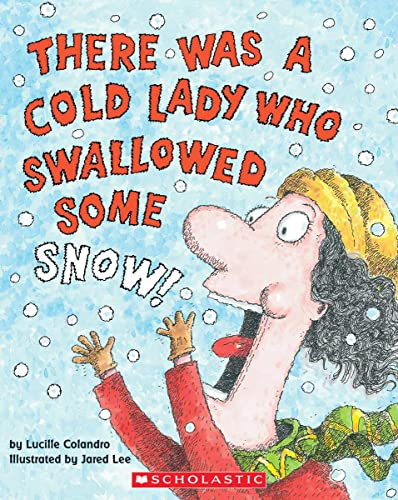 9780439567039: There Was a Cold Lady Who Swallowed Some Snow!