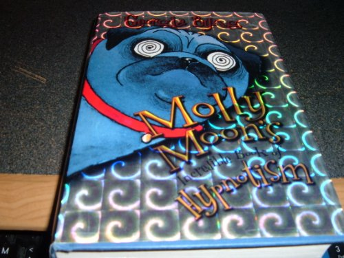 9780439567312: Molly Moon's Incredible Book of Hypnotism