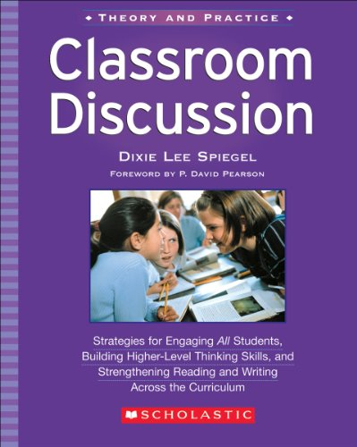 Classroom Discussion: Strategies for Engaging All Students,: Spiegel, Dixie Lee;