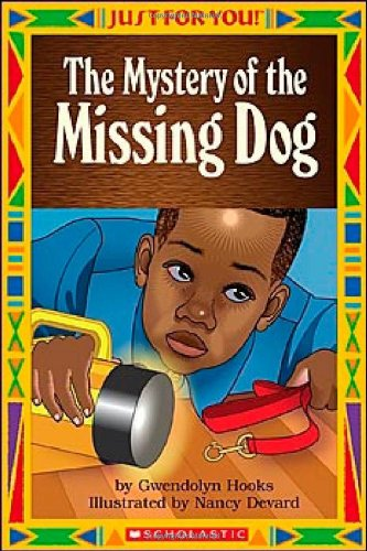 Just For You! The Mystery Of The Missing Dog: Gwendolyn Hooks; Nancy Devard