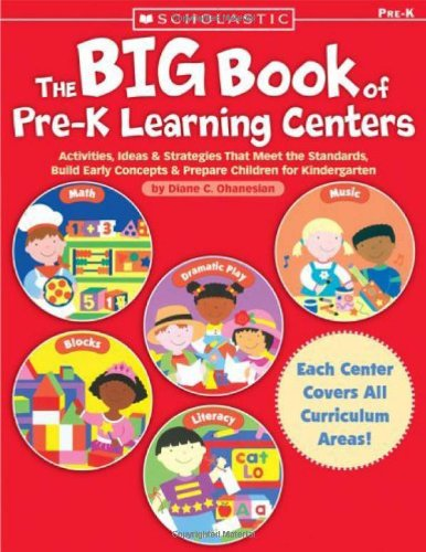 9780439569200: The Big Book of Pre-K Learning Centers: Activities, Ideas & Strategies That Meet the Standards, Build Early Skills & Prepare Children for Kindergarten