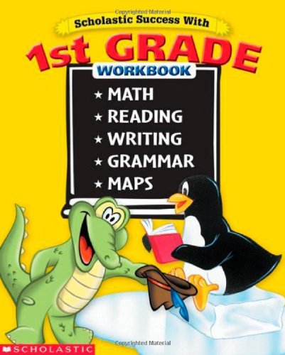 9780439569699: Scholastic Success With: 1st Grade Workbook: Math Reading Writing Grammar Maps