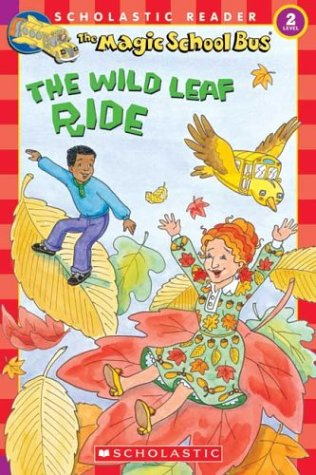 The Wild Leaf Ride (Magic School Bus,: Judith Stamper