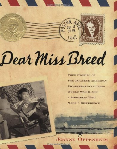 Dear Miss Breed: True Stories of the Japanese American Incarceration During World War II and a Li...