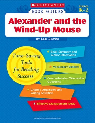 Alexander and the Wind-up Mouse (Scholastic Book Guides, Grades K-2): Leo Lionni, Leo Lionni