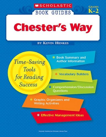 9780439571326: Chester's Way (Scholastic Book Guides, Grades K-2)