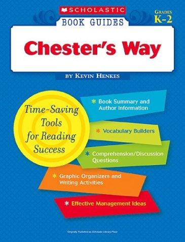 9780439571326: Chester's Way (Scholastic Book Guides, Grades K-2)
