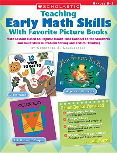 9780439572194: Teaching Early Math Skills With Favorite Picture Books: Math Lessons Based on Popular Books That Connect to the Standards and Build Skills in Problem Solving and Critical Thinking