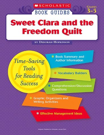 9780439572392: Sweet Clara and the Freedom Quilt (Scholastic Book Guides, Grades 3-5)