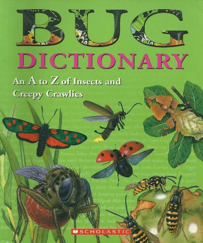 9780439572965: Bug Dictionary (An A to Z of Insects and Creepy Crawlies)