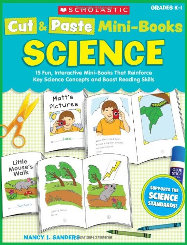 9780439574082: Cut & Paste Mini-Books: Science: 15 Fun, Interactive Mini-Books That Reinforce Key Science Concepts and Boost Reading Skills (Teaching Resources)