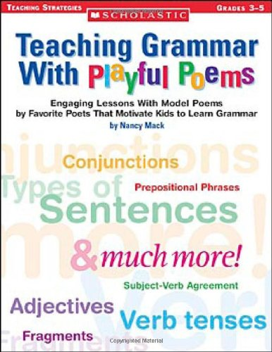 9780439574112: Teaching Grammar With Playful Poems: Engaging Lessons With Model Poems by Favorite Poets That Motivate Kids to Learn Grammar